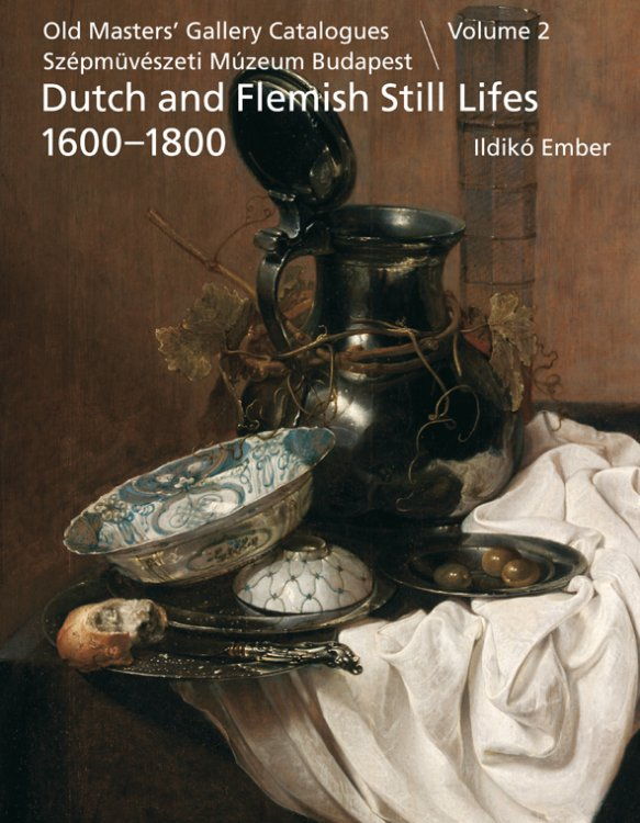 Dutch and Flemish Paintings: Still Lifes 1600-1800