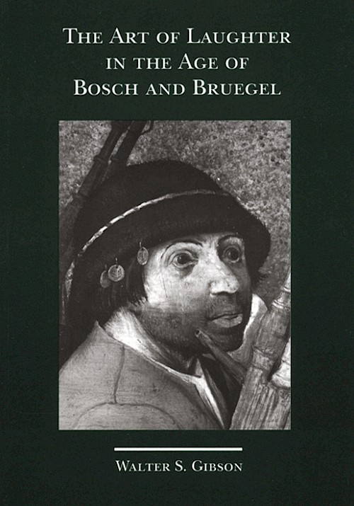 The Art of Laughter in the Age of Bosch and Brueghel