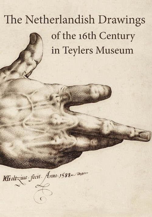 The Netherlandish Drawings of the 16th Century in the Teylers Museum