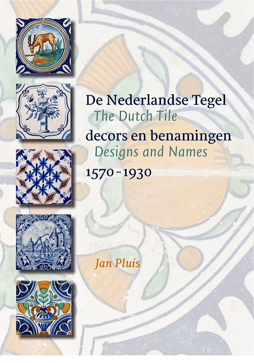 De Nederlandse tegel/The Dutch tile