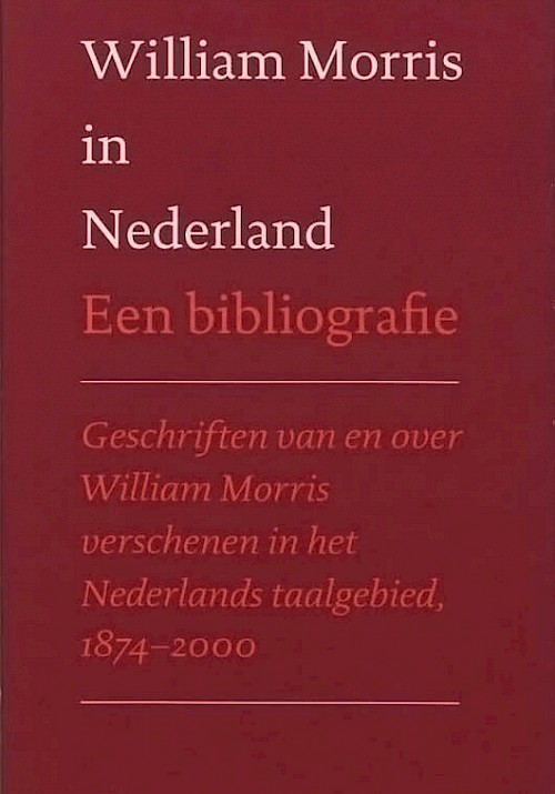 William Morris in Nederland. Een bibliografie
